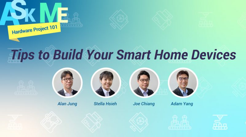 Ask TechDesign PM: Tips to Build Your Smart Home Devices